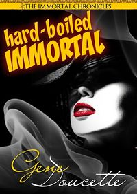 Hard-Boiled Immortal eBook Cover, written by Gene Doucette