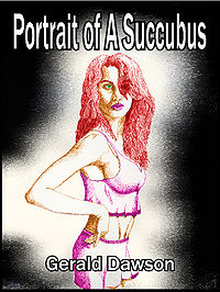 Portrait Of A Succubus eBook Cover, written by Gerald Dawson