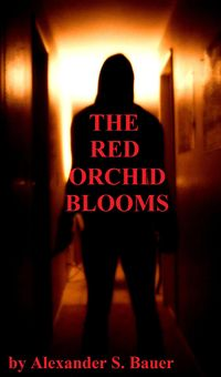 The Red Orchid Blooms eBook Cover, written by Alexander S. Bauer