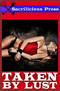 Taken By Lust eBook Cover, written by Ruby Winchester