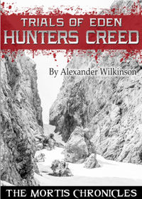 Trials of Eden - Hunters Creed eBook Cover, written by Alexander Wilkinson