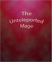 The Unteleported Mage eBook Cover, written by Dou7g and Amanda Lash