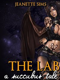 The Lab: A Succubus Tale eBook Cover, written by Jeanette Sims