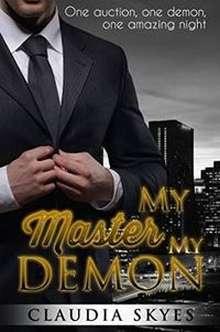 My Demon, My Master eBook Cover, written by Claudia Skyes