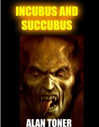 Incubus and Succubus eBook Cover, written by Alan Toner