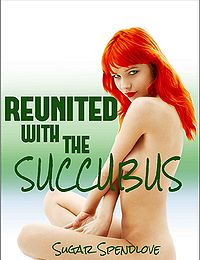 Reunited With The Succubus eBook Cover, written by Sugar Spendlove