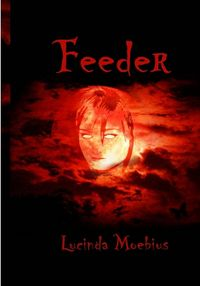 Feeder Book Cover, written by Lucinda Moebius