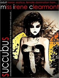 Succubus Reissue eBook Cover, written by Miss Irene Clearmont