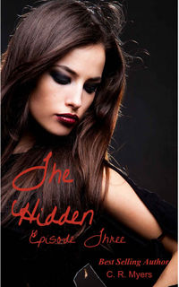 The Hidden-Episode Three eBook Cover, written by C. R. Myers
