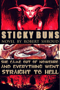 Sticky Buns eBook Cover, written by Robert Shroud