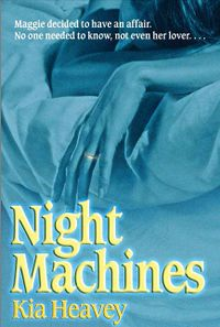 Night Machines eBook Cover, written by Kia Heavey