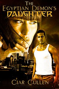 The Egyptian Demon's Daughter eBook Cover, written by Ciar Cullen