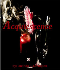 Acquiescence eBook Cover, written by Lucinda C. Lovington
