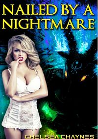 Nailed By A Nightmare eBook Cover, written by Chelsea Chaynes