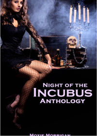 Night of the Incubus Anthology eBook Cover, written by Moxie Morrigan