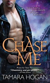 Chase Me Book Cover, written by Tamara Hogan