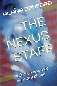 The Nexus Staff eBook Cover, written by Alana Sanford