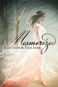 Mesmerized Original eBook Cover, written by Julia Crane & Talia Jager