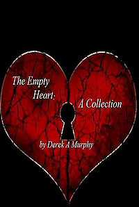 The Empty Heart: A Collection eBook Cover, written by Derek A. Murphy