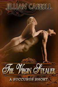 The Virgin Stealer - A Succubus Short Cover, written by Jillian Carroll