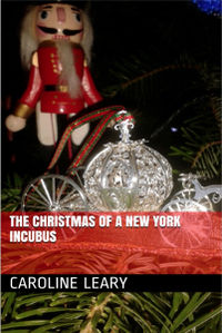 The Christmas of a New York Incubus Cover, written by Caroline Leary
