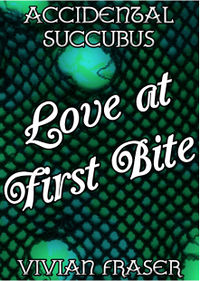 Accidental Succubus: Love At First Bite eBook Cover, written by Vivian Fraser