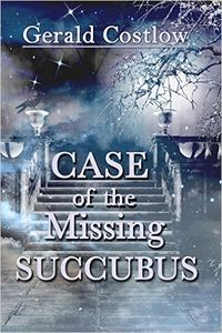 Case of the Missing Succubus eBook Cover, written by Gerald Costlow