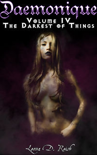 Daemonique - Book Four: The Darkest of Things eBook Cover, written by Leona D. Reish