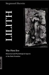 Lilith - the First Eve Book Cover, written by Siegmund Hurwitz
