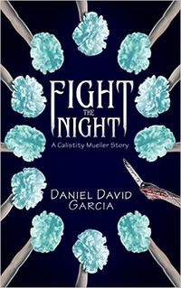 Fight The Night eBook Cover, written by Daniel Garcia