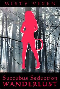 Wanderlust 12: Succubus Seduction eBook Cover, written by Misty Vixen