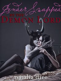 Gender Swapped by the Demon Lord eBook Cover, written by Natalia Dire