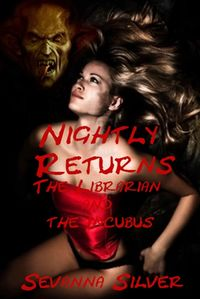 Nightly Returns: The Librarian and The Incubus eBook Cover, written by Sevanna Silver