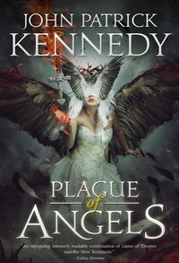 Plague of Angels eBook Cover, written by John Patrick Kennedy