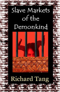 Slave Markets of the Demonkind eBook Cover, written by Richard Tang