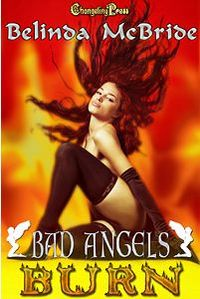Bad Angels: Burn eBook Cover, written by Belinda McBride