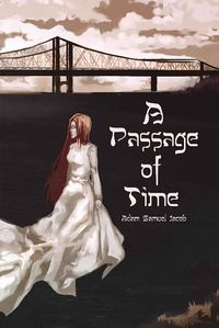 A Passage Of Time Book Cover, written by Adam Jacob