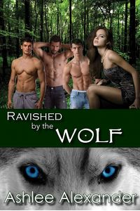 Ravished by the Wolf eBook Cover, written by Ashlee Alexander