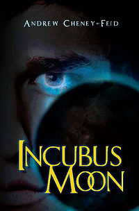 Incubus Moon Book Cover, written by Andrew Cheney-Feid