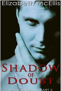 Shadow of Doubt eBook Cover, written by Elizabeth McEllis