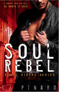 Soul Rebel Revised eBook Cover, written by C.J. Pinard