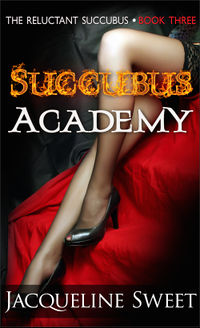 Succubus Academy eBook Cover, written by Jacqueline Sweet