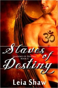 Slaves of Destiny eBook Cover, written by Leia Shaw