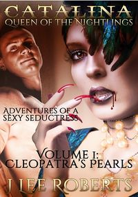 Catalina, Queen of the Nightlings: Cleopatra's Pearls eBook Cover, written by J. Lee Roberts
