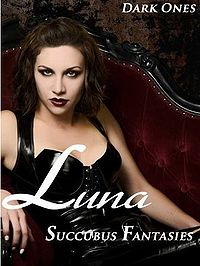 Luna: Succubus Fantasies eBook Cover, written by Dark Ones