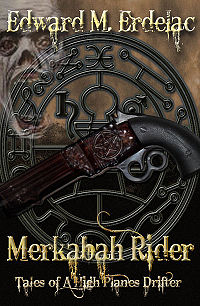 Merkabah Rider: Tales of a High Planes Drifter Book Cover, written by Edward M. Erdelac