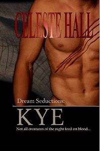 Dream Seductions: Kye Book Cover, written by Celeste Hall