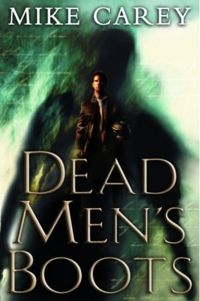 Dead Men's Boots Book Cover, written by Mike Carey
