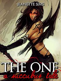 The One: A Succubus Tale eBook Cover, written by Jeanette Sims