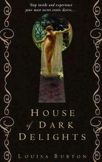 House of Dark Delights Book Cover, written by Louisa Burton